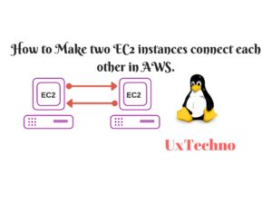 make two Ec2 instances connect