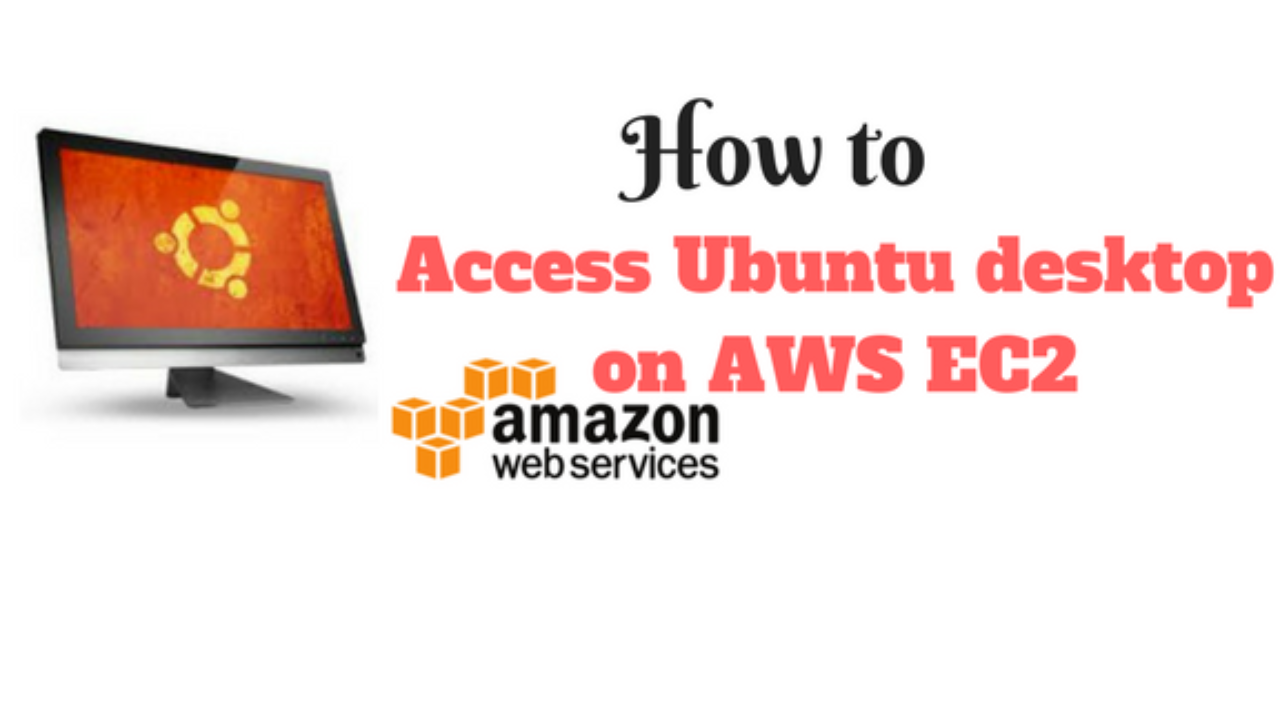 How to Access Ubuntu desktop on AWS EC2 - UX Techno