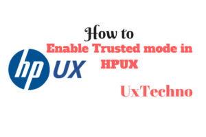 nable trusted mode in HPUX