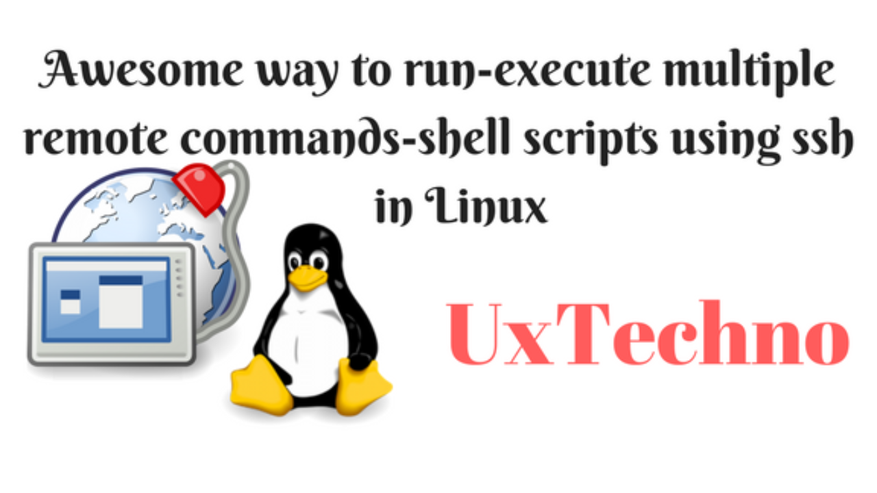 Awesome way to run-execute multiple remote commands-shell