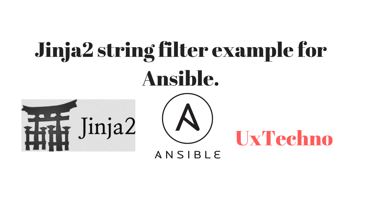 Jinja2 string filter example for Ansible  - UX Techno
