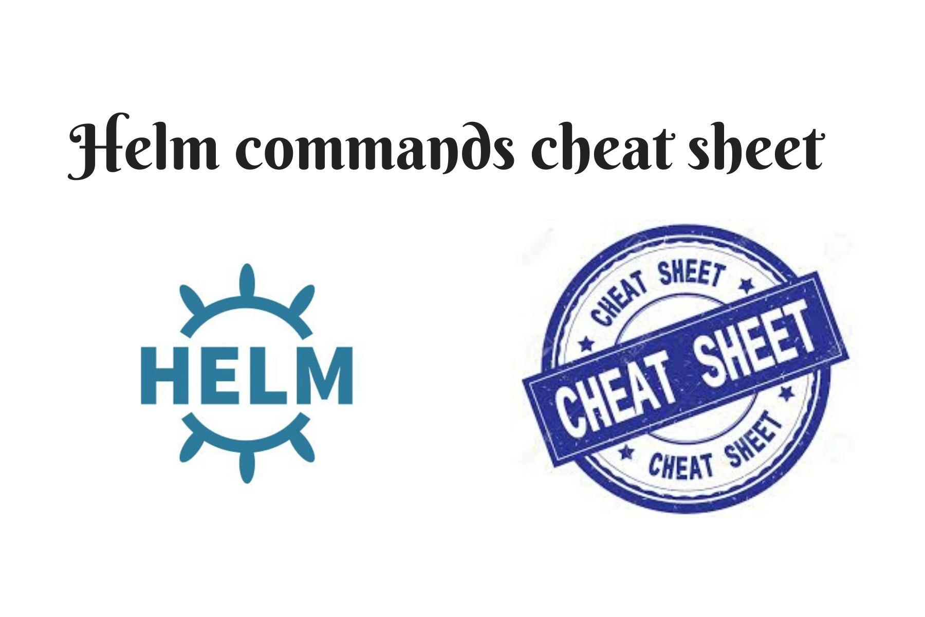 Helm commands cheat sheet