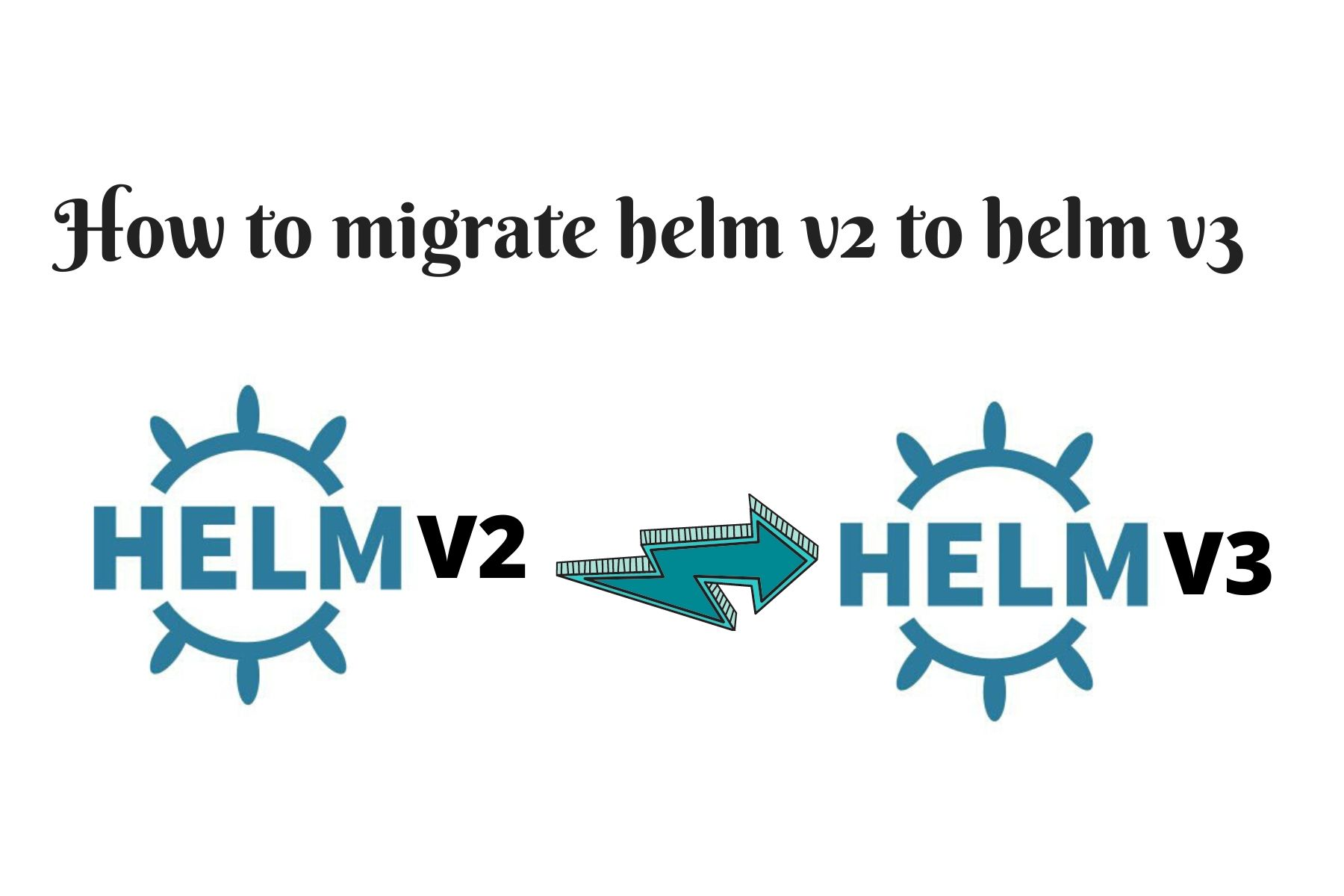 How to migrate helm v2 to helm v3